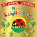 Donaldson, Julia - What the Ladybird Heard 10th Anniversary Edition - 9781509894758 - V9781509894758
