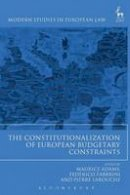 - The Constitutionalization of European Budgetary Constraints (Modern Studies in European Law) - 9781509907052 - V9781509907052