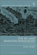 Ehnert, Tanja - The EU and Nanotechnologies: A Critical Analysis (Modern Studies in European Law) - 9781509908509 - V9781509908509