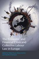 - The Economic and Financial Crisis and Collective Labour Law in Europe - 9781509909872 - V9781509909872