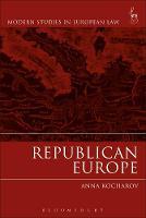 Kocharov, Anna - Republican Europe (Modern Studies in European Law) - 9781509910748 - V9781509910748