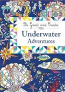 Orion Children's Books - Underwater Adventures (Be Great and Create) - 9781510100954 - V9781510100954