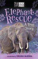 Leaman, Louisa - Born Free Elephant Rescue: The True Story of Nina and Pinkie - 9781510101333 - V9781510101333