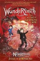 Townsend, Jessica - Wundersmith: The Calling of Morrigan Crow Book 2 (Nevermoor) - 9781510103849 - 9781510103849