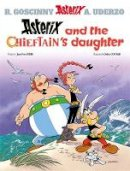 Ferri, Jean-Yves - Asterix and the Chieftain's Daughter: Album 38 - 9781510107144 - 9781510107144