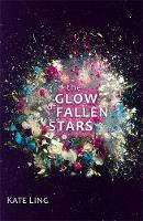 Ling, Kate - The Glow of Fallen Stars: Book 2 (Ventura Saga) - 9781510200180 - KTG0016546