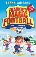 Lampard, Frank - The Elf Express: Book 17 (Frankie's Magic Football) - 9781510201118 - 9781510201118