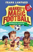 Lampard, Frank - Mammoth Mayhem: Book 18 (Frankie's Magic Football) - 9781510201125 - V9781510201125