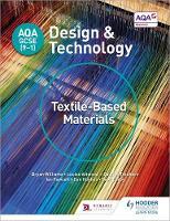 Williams, Bryan, Attwood, Louise, Treuherz, Pauline, Larby, Dave, Fawcett, Ian, Hughes, Dan - AQA GCSE (9-1) Design and Technology: Textile-Based Materials - 9781510401112 - V9781510401112