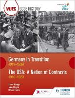 Evans, R. Paul, Waugh, Steve, Wright, John - WJEC GCSE History Germany in Transition, 1919-1939 and the USA: A Nation of Contrasts, 1910-1929 - 9781510403208 - V9781510403208
