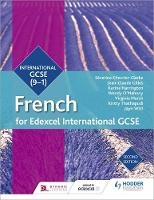 Chevrier-Clarke, Severine, Gilles, Jean-Claude, Harrington, Karine, O'Mahony, Wendy, March, Virginia, Thathapudi, Kirsty, Witt, Jayn - Edexcel International GCSE French Student Book Second Edition - 9781510403284 - V9781510403284