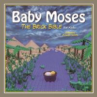 Powell Smith, Brendan - Baby Moses: The Brick Bible for Kids - 9781510712669 - V9781510712669