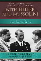 Dollmann, Eugen - With Hitler and Mussolini: Memoirs of a Nazi Interpreter - 9781510715943 - V9781510715943