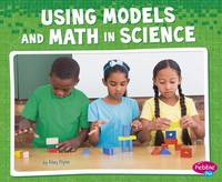 Flynn, Riley - Using Models and Math in Science (Science and Engineering Practices) - 9781515709824 - V9781515709824