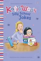 Manushkin, Fran - Katie Woo's Silly School Jokes (Katie Woo's Joke Books) - 9781515809784 - V9781515809784