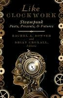- Like Clockwork: Steampunk Pasts, Presents, and Futures - 9781517900632 - V9781517900632