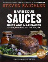 Raichlen, Steven - Barbecue Sauces, Rubs, and Marinades--Bastes, Butters & Glazes, Too - 9781523500819 - V9781523500819