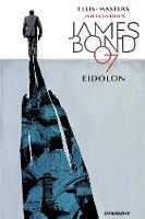 Ellis, Warren - James Bond Volume 2: Eidolon (Ian Fleming's James Bond 007) - 9781524102722 - V9781524102722