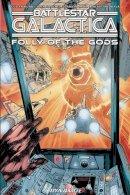 Bunn, Cullen - Battlestar Galactica (Classic): Folly of the Gods (Battlestar Galactica (Dynamite)) - 9781524103149 - V9781524103149