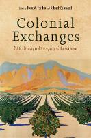 - Colonial exchanges: Political theory and the agency of the colonized - 9781526105653 - V9781526105653