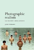 Tormey, Jane - Photographic realism: Late twentieth-century aesthetics - 9781526106728 - V9781526106728
