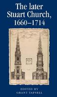 - The later Stuart Church, 1660-1714 (Politics Culture and Society in Early Modern Britain MUP) - 9781526106742 - V9781526106742