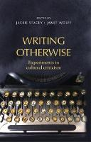 - Writing otherwise: Experiments in cultural criticism - 9781526106988 - V9781526106988