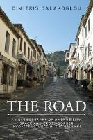 Dalakoglou, Dimitris - The Road: An Ethnography of (Im)mobility, Space, and Cross-border Infrastructures in the Balkans - 9781526109347 - V9781526109347