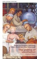 - The politics of vaccination: A global history (Social Histories of Medicine MUP Series) - 9781526110886 - V9781526110886