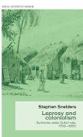 Snelders, Stephen - Leprosy and colonialism:: Suriname under Dutch rule, 1750-1950 (Social Histories of Medicine MUP Series) - 9781526112996 - V9781526112996