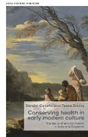 - Conserving health in early modern culture: Bodies and environments in Italy and England (Social Histories of Medicine MUP Series) - 9781526113474 - V9781526113474