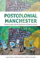- Postcolonial Manchester: Diaspora space and the devolution of literary culture - 9781526120014 - V9781526120014