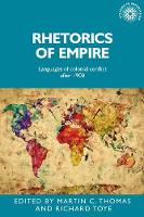 - Rhetorics of empire: Languages of colonial conflict after 1900 (Studies in Imperialism MUP) - 9781526120489 - V9781526120489
