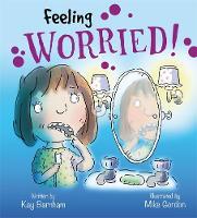 Barnham, Kay - Feeling Worried (Feelings and Emotions) - 9781526300737 - V9781526300737
