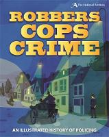 Apps, Roy - Robbers, Cops, Crime: An Illustrated History of Policing - 9781526300812 - V9781526300812