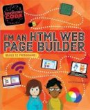 Wainewright, Max - I'm an HTML Web Page Builder (Generation Code) - 9781526301048 - V9781526301048