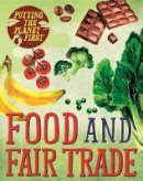 Mason, Paul - Food and Fair Trade (Putting the Planet First) - 9781526301604 - V9781526301604