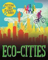 Dickmann, Nancy - Eco-cities (Putting the Planet First) - 9781526301659 - V9781526301659