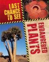 Ganeri, Anita - Endangered Plants (Last Chance to See) - 9781526302953 - V9781526302953