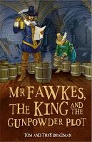 Bradman, Tom and Tony - Short Histories: Mr Fawkes, the King and the Gunpowder Plot - 9781526303462 - V9781526303462