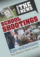 Steele, Philip - School Shootings (Behind the News) - 9781526305091 - V9781526305091