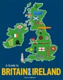 Pettman, Kevin - A Guide to Britain and Ireland - 9781526360106 - V9781526360106