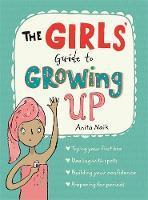 Naik, Anita - The Girls' Guide to Growing Up - 9781526360182 - V9781526360182