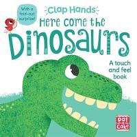 Pat-a-Cake - Here Come the Dinosaurs: A touch-and-feel board book with a fold-out surprise (Clap Hands) - 9781526380067 - V9781526380067