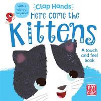 Pat-a-Cake - Here Come the Kittens: A touch-and-feel board book with a fold-out surprise (Clap Hands) - 9781526380074 - V9781526380074