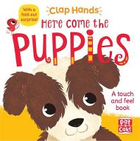Pat-a-Cake - Here Come the Puppies: A touch-and-feel board book with a fold-out surprise (Clap Hands) - 9781526380098 - V9781526380098