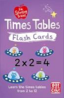 Pat-a-Cake - Times Tables Flash Cards: Essential flash cards for times tables from 1 to 12 (I'm Starting School) - 9781526380159 - V9781526380159