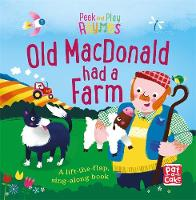 Pat-a-Cake - Old Macdonald had a Farm: A baby sing-along board book with flaps to lift (Peek and Play Rhymes) - 9781526380173 - V9781526380173