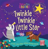 Pat-a-Cake - Twinkle Twinkle Little Star: A baby sing-along board book with flaps to lift (Peek and Play Rhymes) - 9781526380197 - V9781526380197