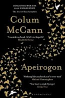 Mccann, Colum - Apeirogon: Longlisted for the 2020 Booker Prize - 9781526607898 - 9781526607898